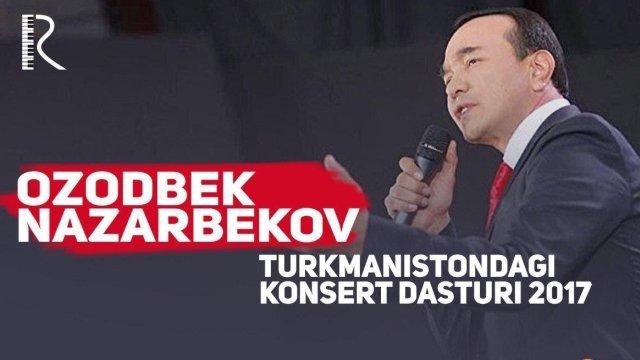 Ozodbek Nazarbekov - Turkmanistondagi konserti