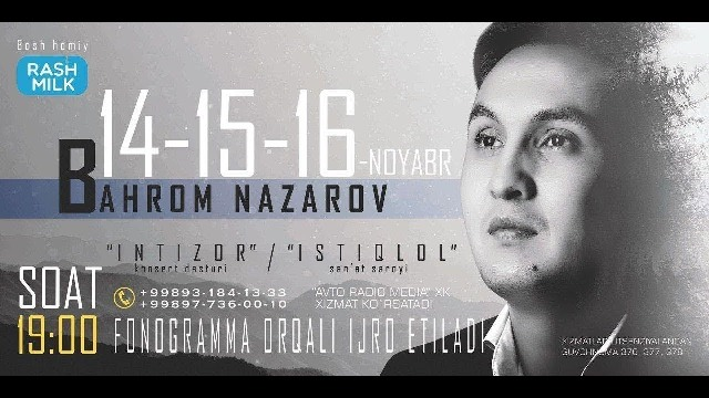 Bahrom Nazarov – Intizor nomli konsert dasturi 2017